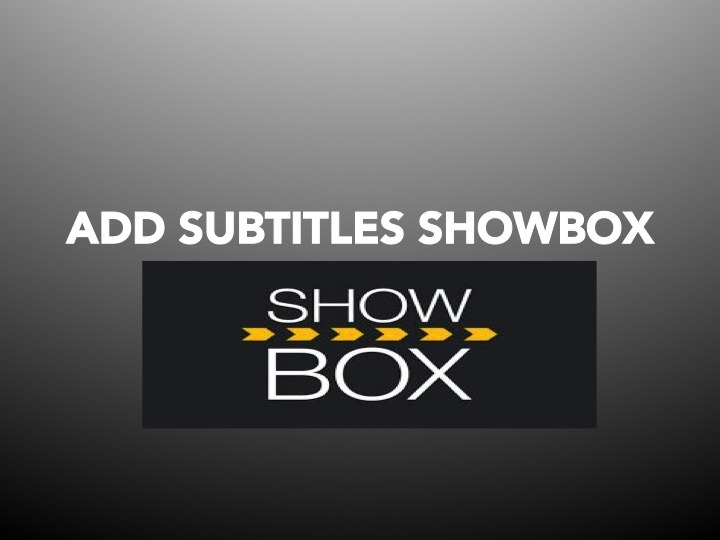 How to Add Subtitles while Casting ShowBox