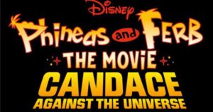New Phineas & Ferb Movie Announced for Disney+: Candace Against the Universe