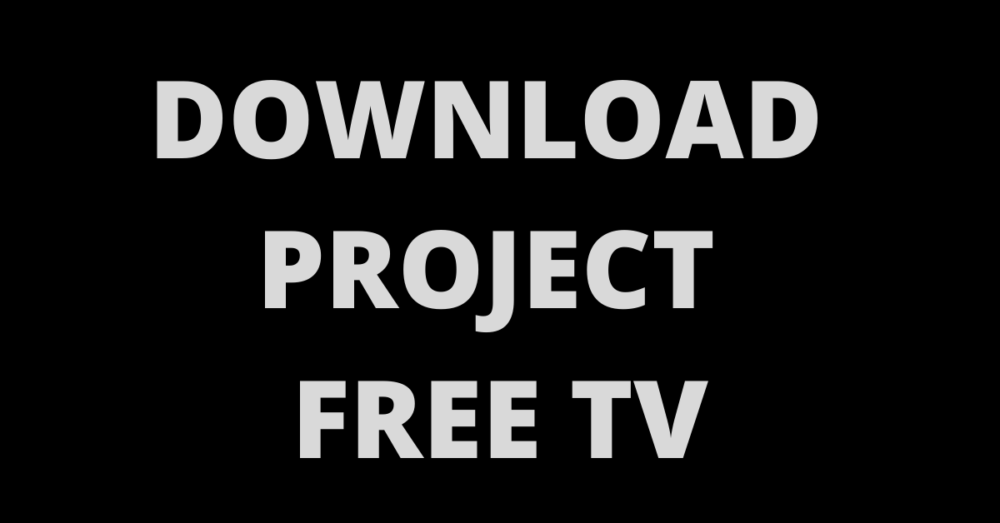 Read more about the article Project TV Complete Step by Step Guide 2021