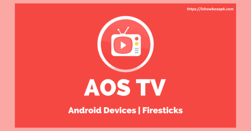 AOS TV APK 2021 – Live TV App for Android & Firestick